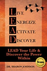 L.E.A.D. - Live Energize Activate & Discover: LEAD Your Life and Discover the Power Within Kindle Edition