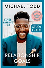 Relationship Goals Study Guide: How to Win at Dating, Marriage, and Sex Kindle Edition