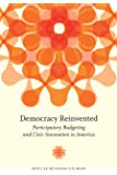 Democracy Reinvented: Participatory Budgeting and Civic Innovation in America (Innovative Governance in the 21st Century)