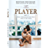 The Player: How I Discovered the Dark Side of the Game (Volume 2)