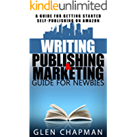 The Guide to Writing, Publishing and Marketing Strategy for Self-Publishers - A step by step guide to getting that book out of your head and into the global market