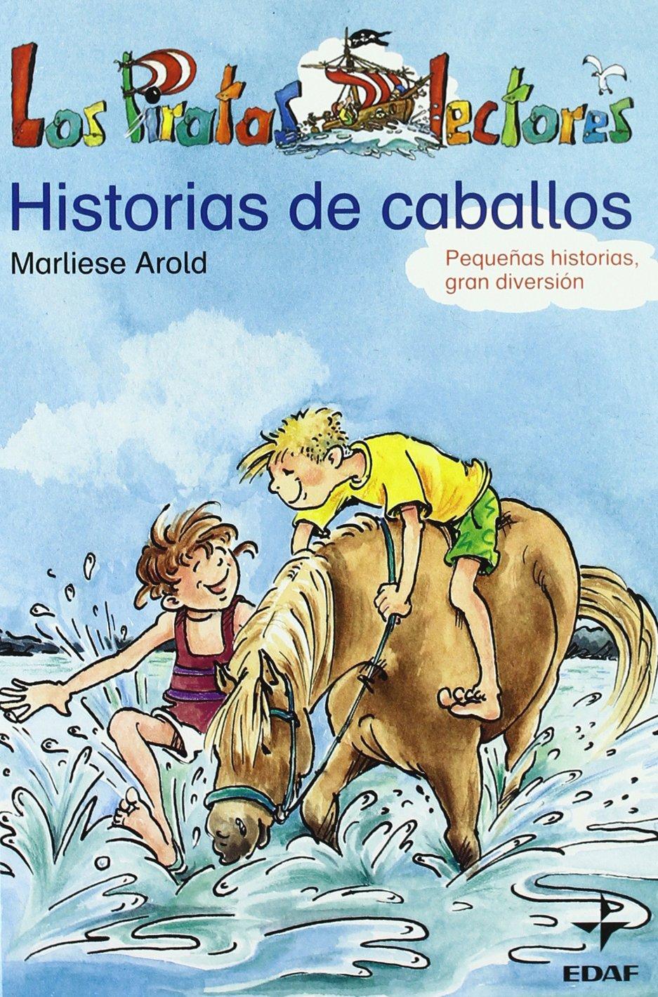 Historia De Caballos (Escalera de Lectura): Amazon.es: Arold, Marliese, Ackroyd, Dorothea, Gómez, Susana: Libros