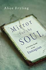 Mirror for the Soul: A Christian Guide to the Enneagram Kindle Edition