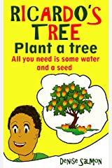 Ricardo's Tree: All I need is water and a seed (Protecting the Environment Book 2) Kindle Edition