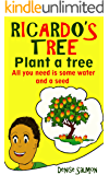 Ricardo's Tree: All I need is water and a seed (Protecting the Environment Book 2)