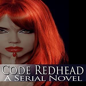 Code Redhead: A Serial Novel