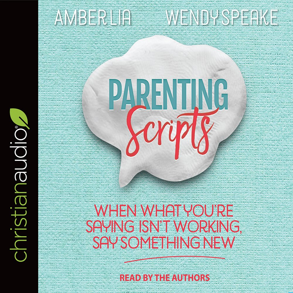 0396ba7e4 Parenting Scripts: Amber Lia, Wendy Speake: 9781545902226: Amazon.com: Books