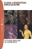 Eva e le altre. Letture bibliche al femminile (Tascabili Vol. 996)