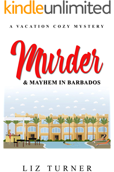 Murder & Mayhem in Barbados: (A Vacation Cozy Mystery) - Kindle edition by  Turner, Liz. Religion & Spirituality Kindle eBooks @ Amazon.com.
