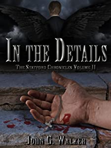 In The Details (The Statford Chronicles Book 2)