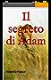 Il segreto di Adam (Italian Edition)