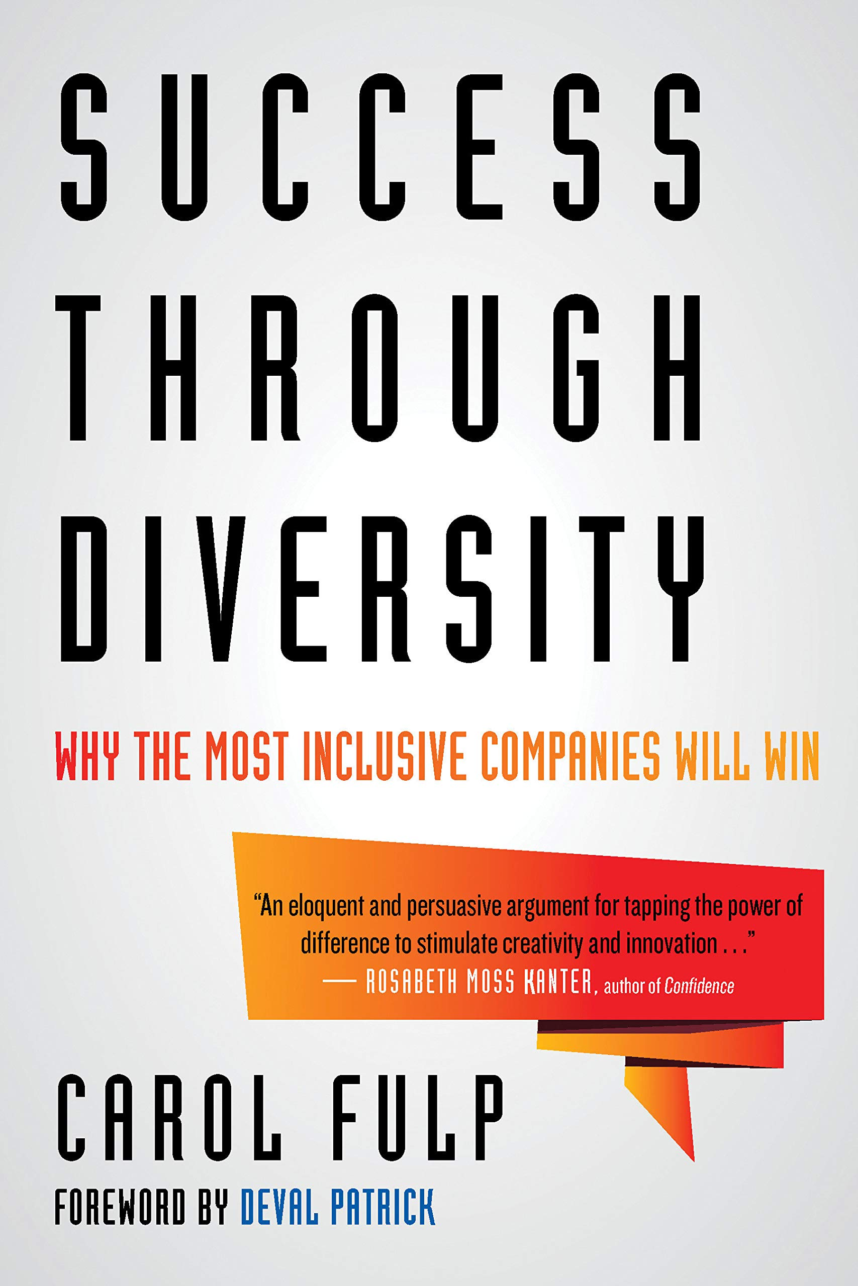 Success Through Diversity: Why the Most Inclusive Companies Will Win ebook