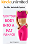 Turn Your Body Into A fat Furnace: The Elite Metabolic System (The Elite New You Series Book 1)