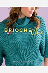 Brioche Chic: 22 Fresh Knits for Women & Men Kindle Edition