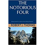 THE NOTORIOUS FOUR: Ninety-Seventh in a Series of Jess Williams Westerns (A Jess Williams Western Book 97)