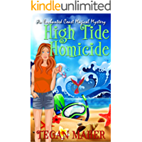 High Tide Homicide: An Enchanted Coast Witch Cozy Mystery (Enchanted Coast Magical Mystery Series Book 4)