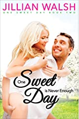 One Sweet Day is Never Enough: A Return to Hometown, Feel-Good Sweet Romance Kindle Edition