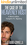 The Case of the Heavenly Host: A Mark Julian vampire PI Mystery #3