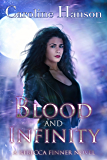Blood and Infinity (Rebecca Finner Book 3)