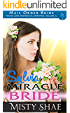 Sylvia - Miracle Bride: Mail Order Bride Historical Romance (Young Love Historical Romance Vol 3 Book 6)