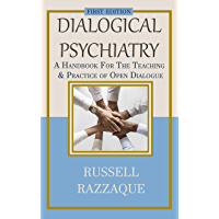 Dialogical Psychiatry: A Handbook For The Teaching And Practice Of Open Dialogue (English Edition)