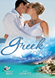 Greek Affairs: To Take a Bride: The Markonos Bride / The Greek Tycoon's Reluctant Bride / Greek Doctor, Cinderella Bride (Mills & Boon M&B) (Mills & Boon Special Releases)