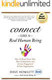 Connect Like a Real Human Being: How To Break Down Silos, Boost Collaboration and Increase Engagement In Your Organization