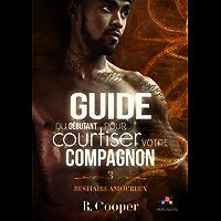 Guide du débutant pour courtiser votre compagnon: Bestiaire amoureux, T3