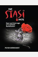 Die Stasi-Akte: Oper und Spionage: Eine tödliche Kombination (German Edition)