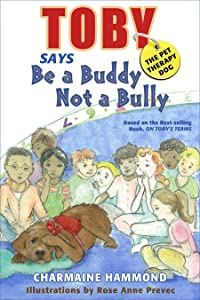 Toby the Pet Therapy Dog says be a Buddy, not a Bully