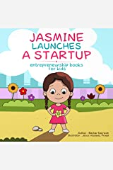 Jasmine Launches a Startup: (Business for kids) Kindle Edition