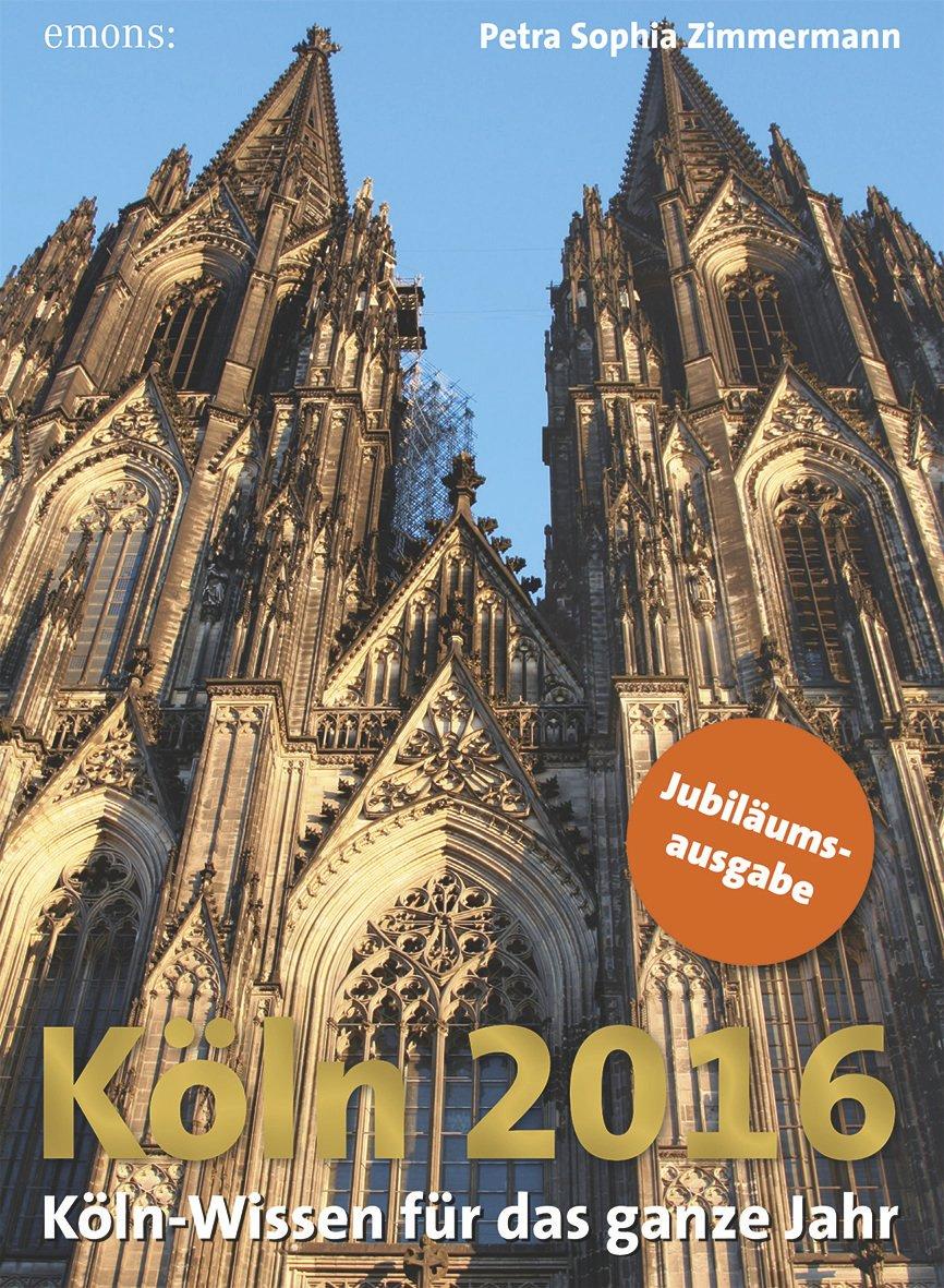Köln 2016: Köln-Wissen für das ganze Jahr