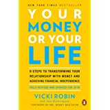 Your Money or Your Life: 9 Steps to Transforming Your Relationship with Money and Achieving Financial Independence: Fully Rev