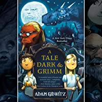 A Tale Dark and Grimm: A Tale Dark & Grimm, Book 1