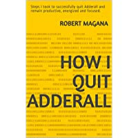 How I quit Adderall: Steps I took to successfully quit Adderall and remain productive...