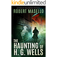 The Haunting of H. G. Wells: A Novel