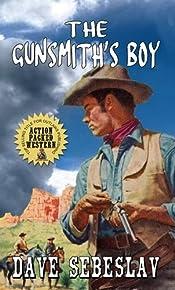 The Gunsmith's Boy: A Western Adventure
