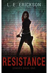 Resistance (Graves Book One): A Dystopian Cyberpunk Thriller Kindle Edition