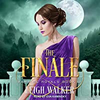 Vampire Royals 3: The Finale: Vampire Royals Series, Book 3
