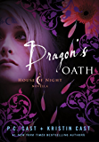Dragon's Oath (House of Night Book 1)