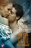 The Cub Club by Serena Pettus: Wolfe Brothers Series, Book Five