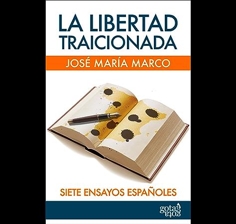 La libertad traicionada (Colección azul nº 5) eBook: Marco Tobarra, José María: Amazon.es: Tienda Kindle