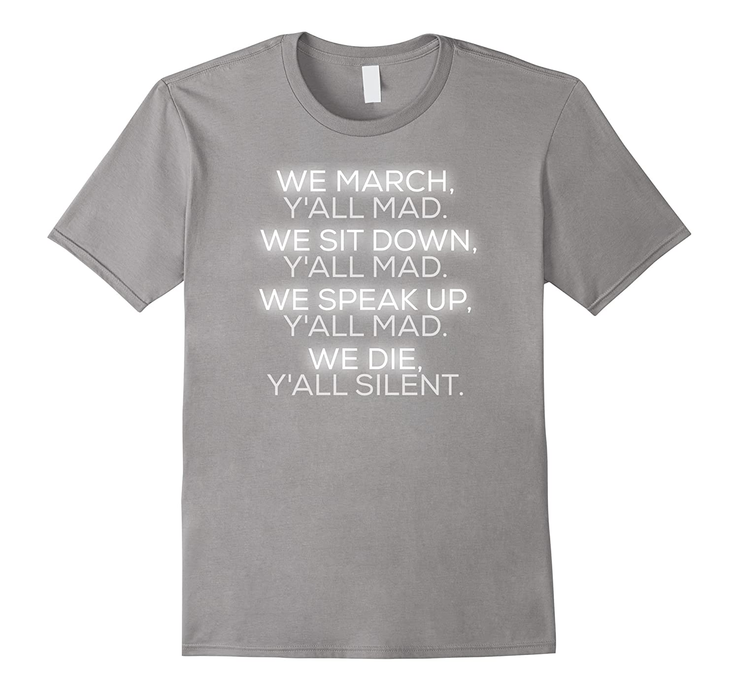 We March y'all Mad We Sit Down y'all Mad T-Shirt-FL
