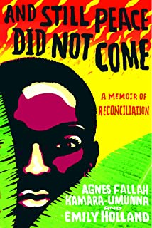 And Still Peace Did Not Come A Memoir Of Reconciliation
