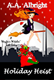 Holiday Heist (A Wayfair Witches' Side Story) (English Edition)