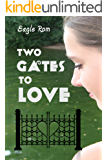 Two Gates to Love: A Romance Novel Through Empowering Letters