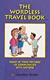 Wordless Travel Book: Point at These Pictures to Communicate with Anyone
