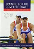Training for the Complete Rower: A Guide to Improving Your Performance