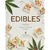 Edibles: Small Bites for the Modern Cannabis Kitchen (Weed-Infused Treats, Cannabis Cookbook, Sweet and Savory Cannabis…