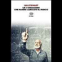 Le 17 equazioni che hanno cambiato il mondo (Einaudi tascabili. Saggi)